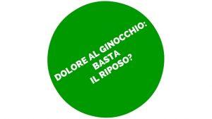 DOLORE AL GINOCCHIO BASTA IL RIPOSO