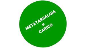 METATARSALGIA e CARICO