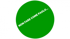 NON FARE COME PAOLO