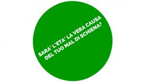 SARA' L'ETA' LA VERA CAUDA DEL TUO MAL DI SCHIENA?